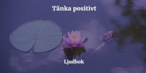 tänka positivt